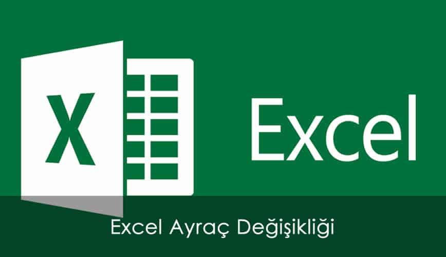 Excel'de Ayırıcı Değişikliği Virgül Yerine Nokta, Nokta Yerine Virgül