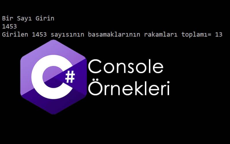 C# Console Örnekleri – Girilen Sayının Basamak Değerleri Toplamı